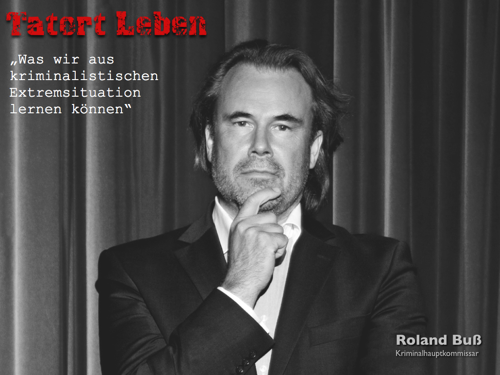 Roland Buss / Tatort Leben