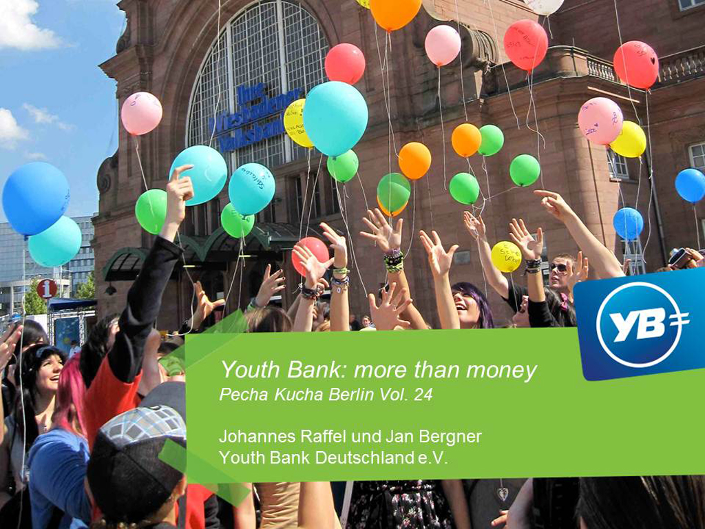 Johannes Raffel / Jan Bergner / Youth Bank: more than money