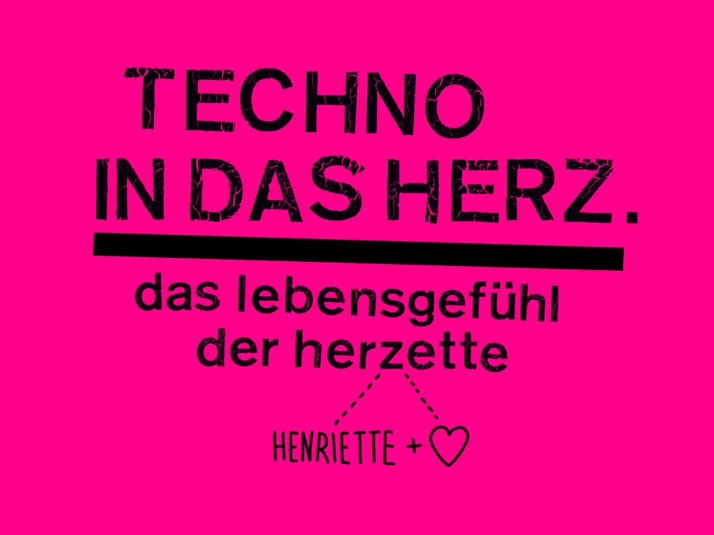 Henriette Rietz / Techno in das Herz. Das Lebensgefühl der Herzette