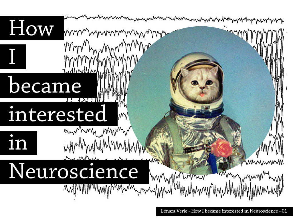 Lenara Verle / How I became interested in Neuroscience