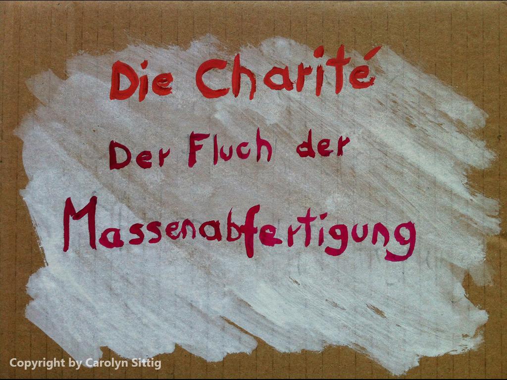 Carolyn Sittig / Die Charité: Der Fluch der Massenabfertigung
