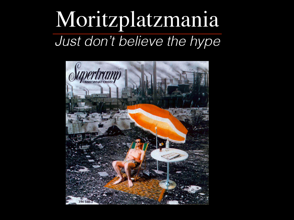 Marco Clausen (Prinzessinengarten) / Moritzplatzmania: Just don't believe the hype