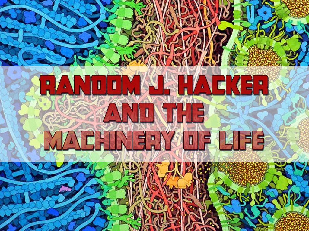 Lisa Thalheim / Random J. Hacker and the Machinery of Life