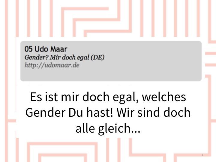 Udo Maar / Gender? Mir doch egal