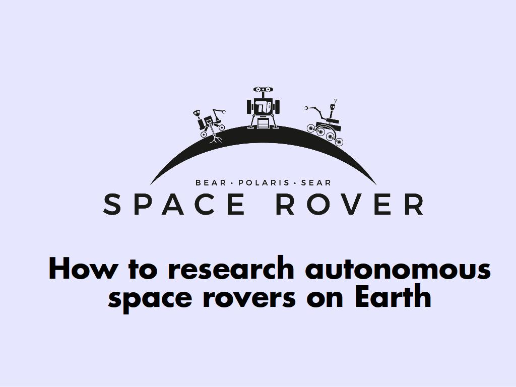 Bertram Sändig / How to research autonomous space rovers on Earth