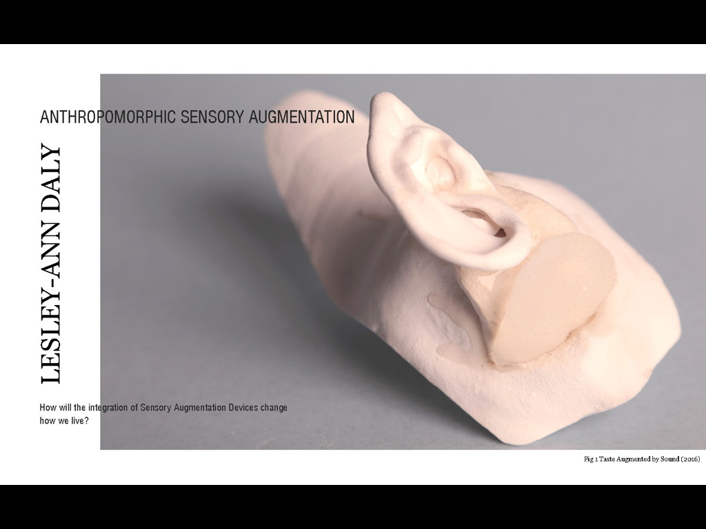 Lesley Ann Daly / Anthropomorphic Sensory Augmentation