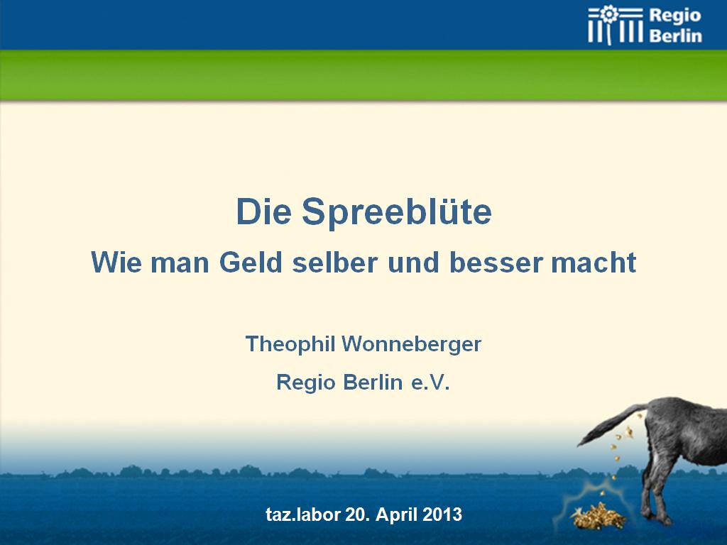 Theophil Wonneberger / Die Spreeblüte - Wie man Geld selber und besser macht